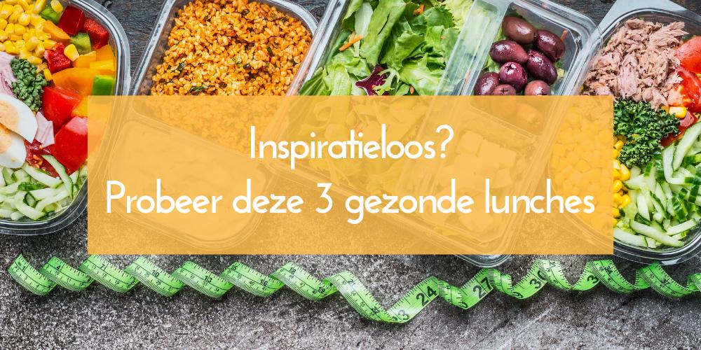 3 gezonde lunch ideeën